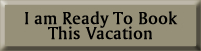 I am ready to book this vacation