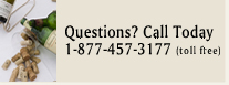 Questions? Call Today 1-877-457-3177 (tollfree)
